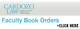 Benjamin Cardozo Law faculty book orders click here