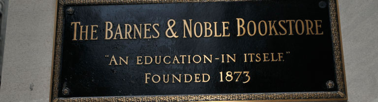 Wall plaque: The Barnes & Noble Bookstore, an Education - in Itself, Founded 1873